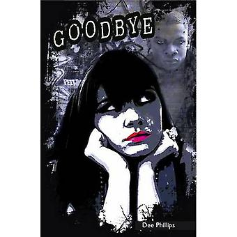 Goodbye by Dee Phillips - 9781783220502 Book