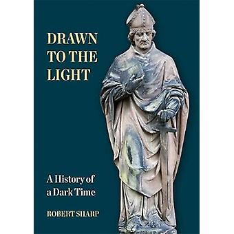 Drawn to the Light - A History of a Dark Time by Drawn to the Light - A