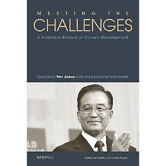 Meeting the Challenges - A Historical Record of China's Development -