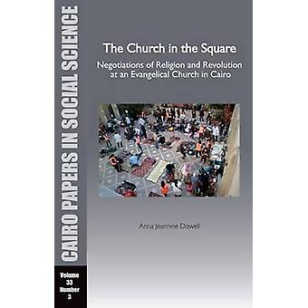 The Church in the Square - Negotiations of Religion and Revolution at