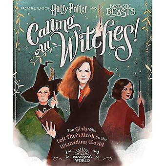 Chamando todas as bruxas! As meninas que deixaram sua marca no mundo Wizarding (Harry Potter e feras fantásticas)