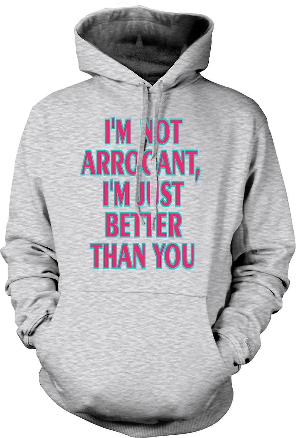 Mens hettegenser - jeg ikke ARROGANT, jeg bare bedre enn deg