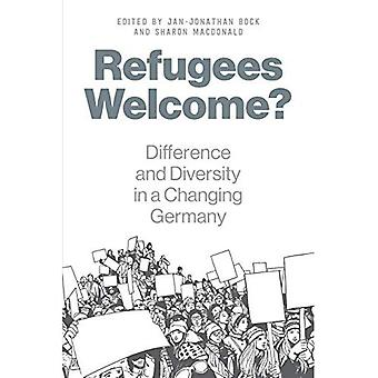 Refugees Welcome?: Difference and Diversity in� a Changing Germany