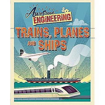 Awesome Engineering: Trains,� Planes and Ships (Awesome Engineering)