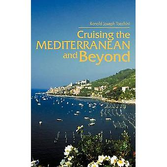Cruising the Mediterranean and Beyond by Tocchini & Ronald Joseph