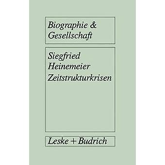 Zeitstrukturkrisen  Biographische Interviews mit Arbeitslosen by Heinemeier & Siegfried