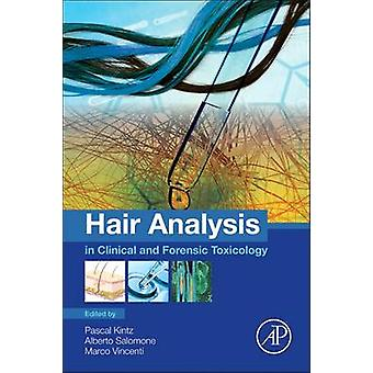 Hair Analysis in Clinical and Forensic Toxicology by Kintz & Pascal