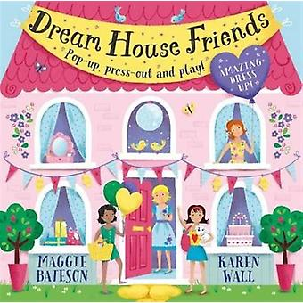 Dream House Friends by Bateson Maggie