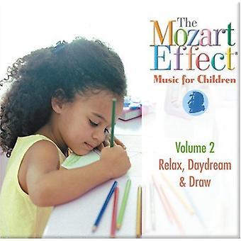 Mozart effekt-musik for børn - Mozart effekten-musik for børn: Vol. 2-slappe af Daydream & tegne [CD] USA import