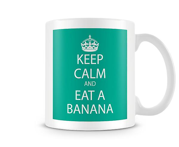 Keep Calm And Eat A Banana Printed Mug
