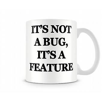 Not Bug Feature Printed Mug