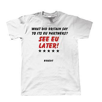 See EU Later, Mens T Shirt