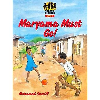 Todays Child - Maryama Must Go! by Mohamed Sheriff - 9780333990926 Book