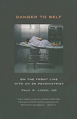 Danger to Self - On the Front Line with an ER Psychiatrist by Paul Lin