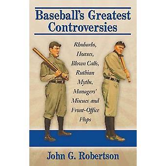 Baseball's Greatest Controversies - Rhubarbs - Hoaxes - Blown Calls -