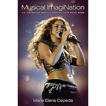 Musical ImagiNation - U.S-Colombian Identity and the Latin Music Boom