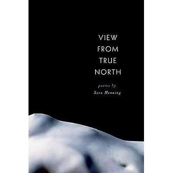 Visa från sanna norr av utsikten från True North - 9780809336852 bok