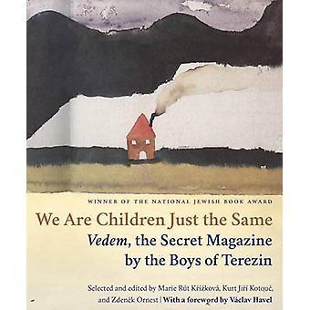 Nous sommes enfants Just the Same - Vedem - le Magazine Secret par le garçon