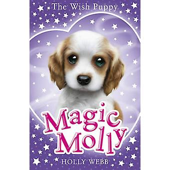 Magic Molly - The Wish Puppy by Holly Webb - 9781407171319 Book