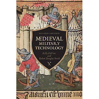 Middelalderlige militærteknologi (2. reviderede udgave) af Kelly Robert De