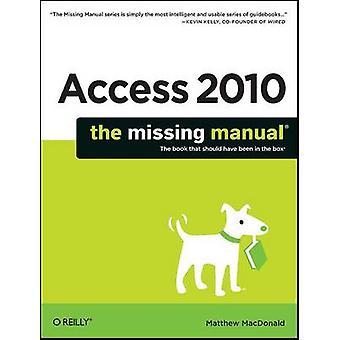Access 2010 - The Missing Manual von Matthew MacDonald - 9781449382377