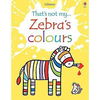 Zebra's Colours by Fiona Watt - 9781474928915 Book