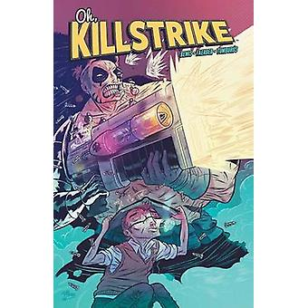 Oh - Killstrike by Max Bemis - Logan Faerber - 9781608868186 Book