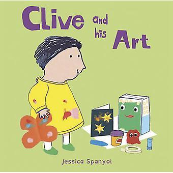 Clive e la sua arte di Jessica Spanyol - Jessica Spanyol - 978184643883