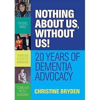 Nichts über uns - ohne uns! -20 Jahre Demenz Interessenvertretung von Chri