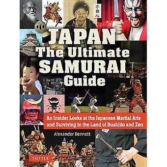 Japan The Ultimate Samurai Guide - An Insider Looks at the Japanese Ma