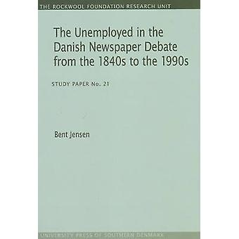 Unemployed in the Danish Newspaper Debate from the 1840s to the 1990s