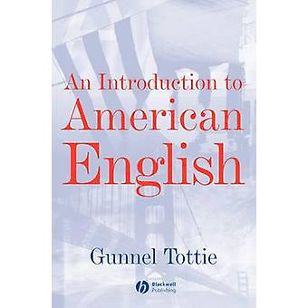 En introduktion til amerikansk engelsk af Gunnel Tottie - 9780631197928