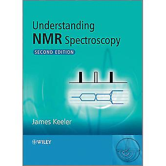 Understanding NMR Spectroscopy (2nd Revised edition) by James Keeler