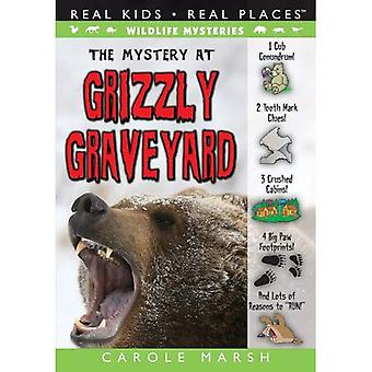 The Mystery at Grizzly Graveyard (Real Kids! Real Places!)
