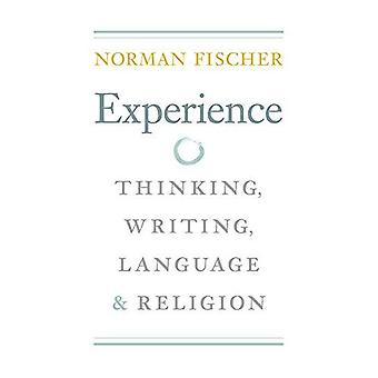 Experience: Thinking, Writing, Language, and Religion (Modern and Contemporary Poetics Series)