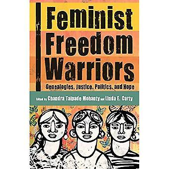 Guerriers de la liberté féministe: Généalogies, Justice, politique et espoir