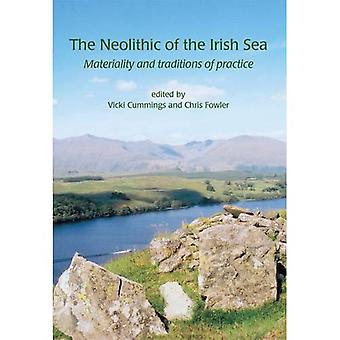 The Neolithic of the Irish Sea: Materiality and Traditions of Practice (Cardiff Studies in Archaeology)