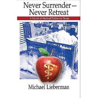 Never Surrender--Never Retreat