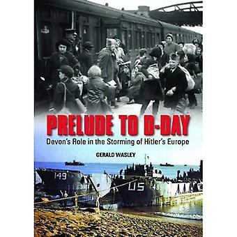 Prelude to D-Day: Devon's Role in the Storming of Hitler's Europe