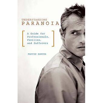 Paranoia - ein Leitfaden für Profis - Familien- und Su zu verstehen