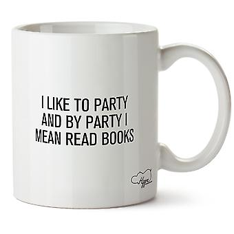 Hippowarehouse I Like To Party And By Party I Mean Read Books 10oz Mug Cup