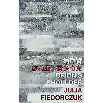 Orions skuldra av Julia Fiedorczuk - 9789882370364 bok