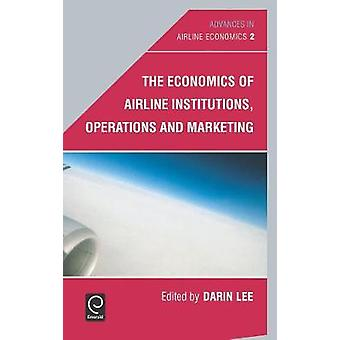 The Economics of Airline Institutions Operations and Marketing by Lee & Darin