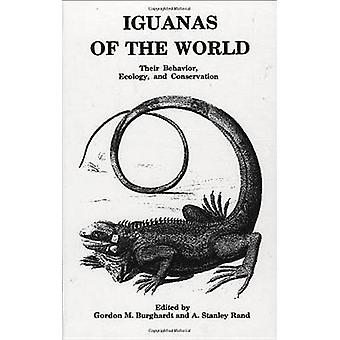Iguanas of the World Their Behavior Ecology and Conservation by Rand & A. Stanley Yaustin