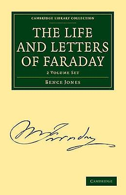 The Life and Letters of Faraday 2Volume Set by Jones & Bence