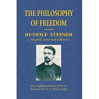 The Philosophy Of Freedom by Steiner & Rudolf