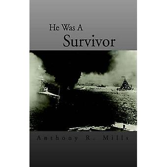 He Was a Survivor by Mills & Anthony R.