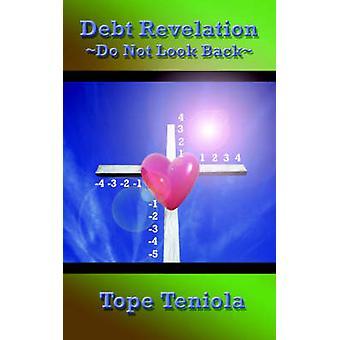 Schulden-Offenbarung schaue nicht zurück von Teniola & Tope