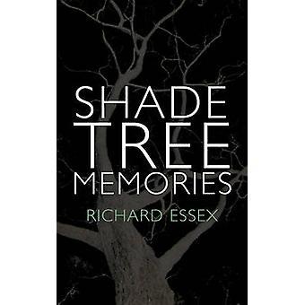 Shade Tree Memories by Richard Essex & Essex