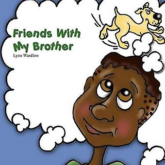 Friends With My Brother by Wardlow & Lynn